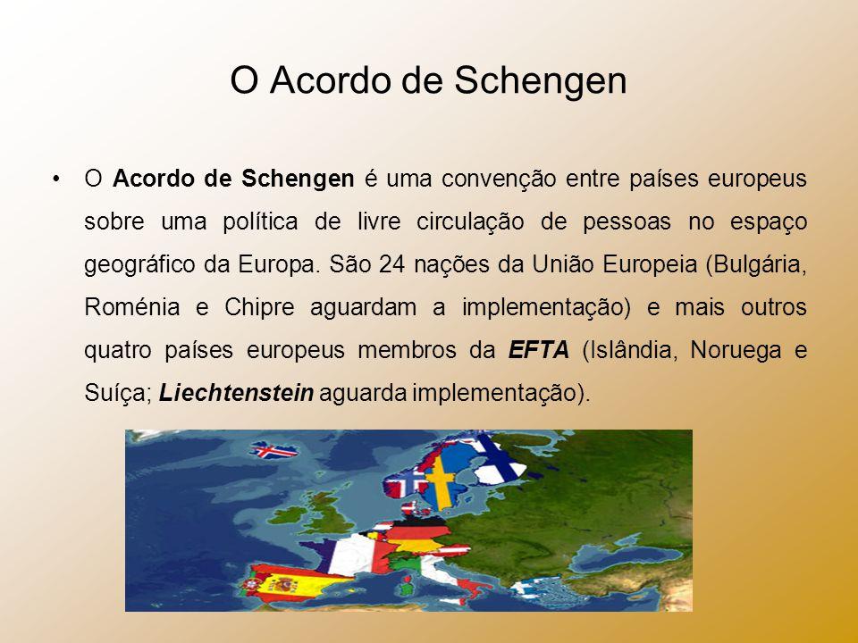 O Acordo de Schengen O Acordo de Schengen é uma convenção entre países europeus sobre uma política de livre circulação de pessoas no espaço geográfico