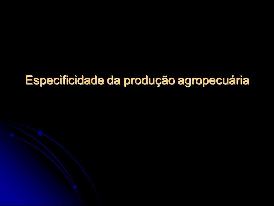 Especificidade da produção agropecuária