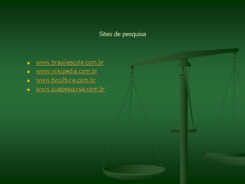 Sites de pesquisa www.brasilescola.com.br www.brasilescola.com.br www.brasilescola.com.br www.wikipedia.com.br www.wikipedia.com.br www.wikipedia.com.