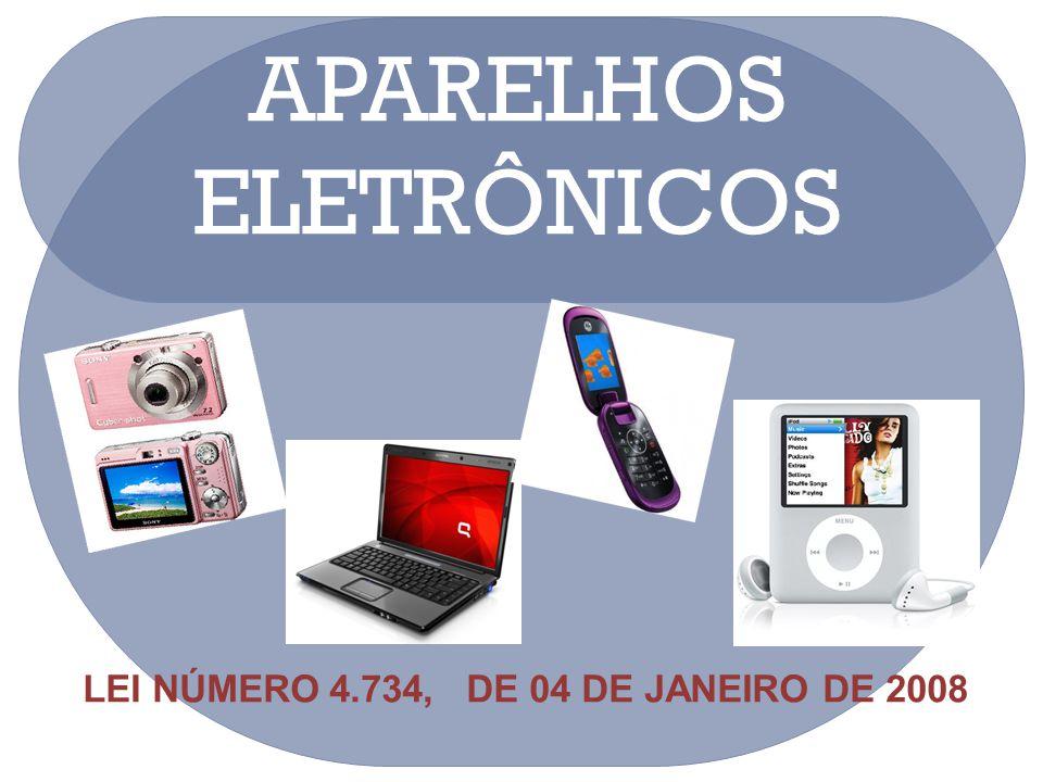 APARELHOS ELETRÔNICOS LEI NÚMERO 4.734, DE 04 DE JANEIRO DE 2008