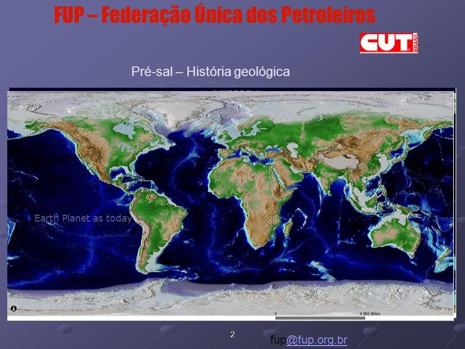 Província pré-sal FUP – Federação Única dos Petroleiros fup@fup.org.br@fup.org.br
