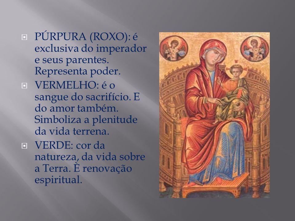 PÚRPURA (ROXO): é exclusiva do imperador e seus parentes. Representa poder. VERMELHO: é o sangue do sacrifício. E do amor também. Simboliza a plenitud