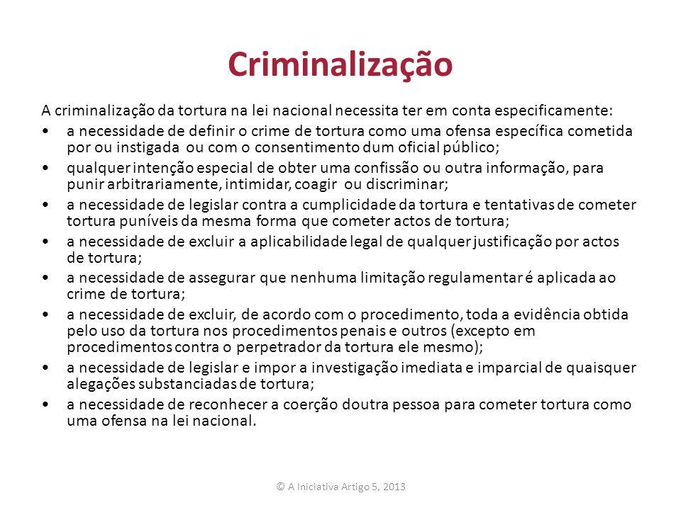 Condenação A punição para tortura deve refletir a gravidade do crime e os danos que causou: uma pena de prisão de 6-20 anos prisão perpétua se a vítima morreu © A Iniciativa Artigo 5, 2013
