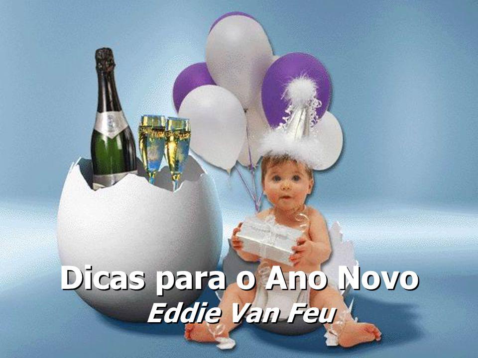Dicas para o Ano Novo Eddie Van Feu