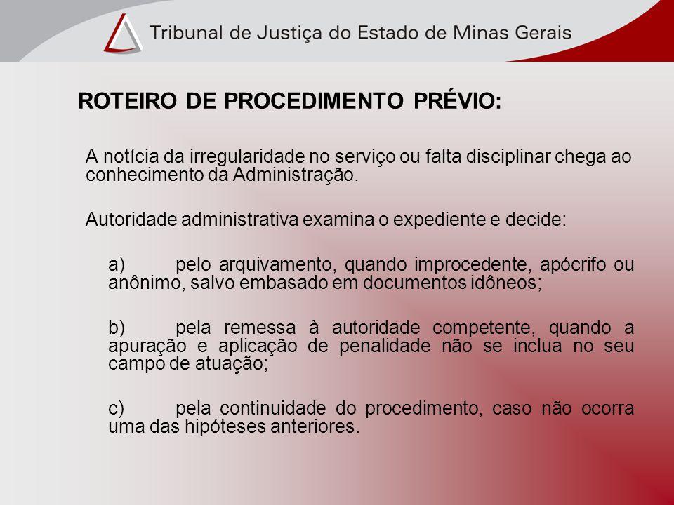 ROTEIRO DE PROCEDIMENTO PRÉVIO: A notícia da irregularidade no serviço ou falta disciplinar chega ao conhecimento da Administração.