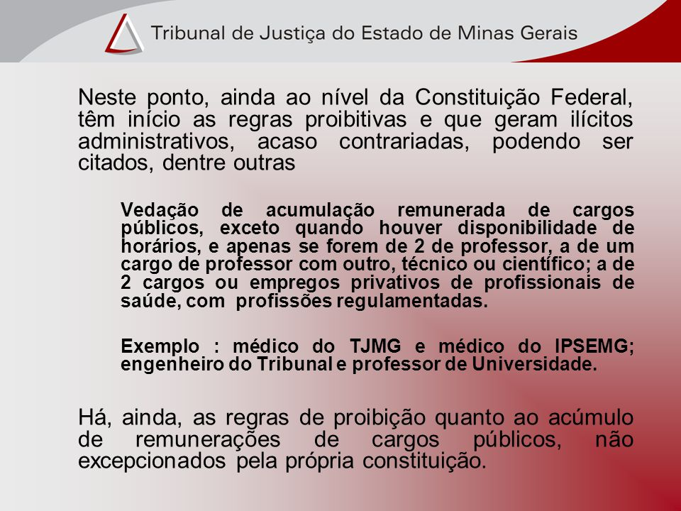 No âmbito do Estado, a Constituição Local determinou que o Poder Judiciário, em respeito à autonomia e independência, deverá ser estruturado através de Lei Complementar, vigorando sob n.º59, alterada substancialmente em 28 de dezembro de 2005, através da LC nº.