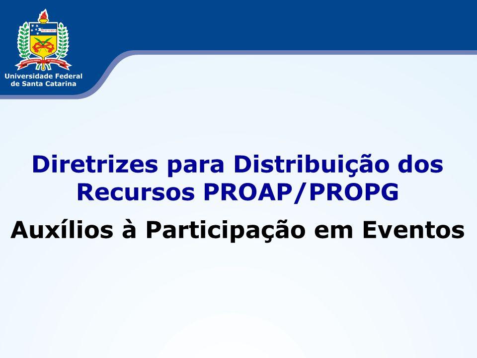 Diretrizes para Distribuição dos Recursos PROAP/PROPG Auxílios à Participação em Eventos