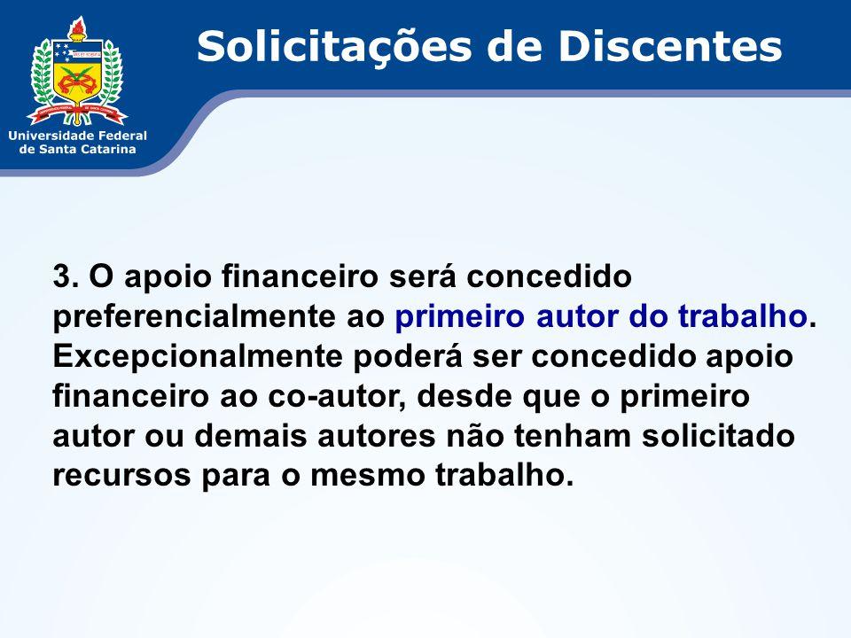 3. O apoio financeiro será concedido preferencialmente ao primeiro autor do trabalho. Excepcionalmente poderá ser concedido apoio financeiro ao co-aut