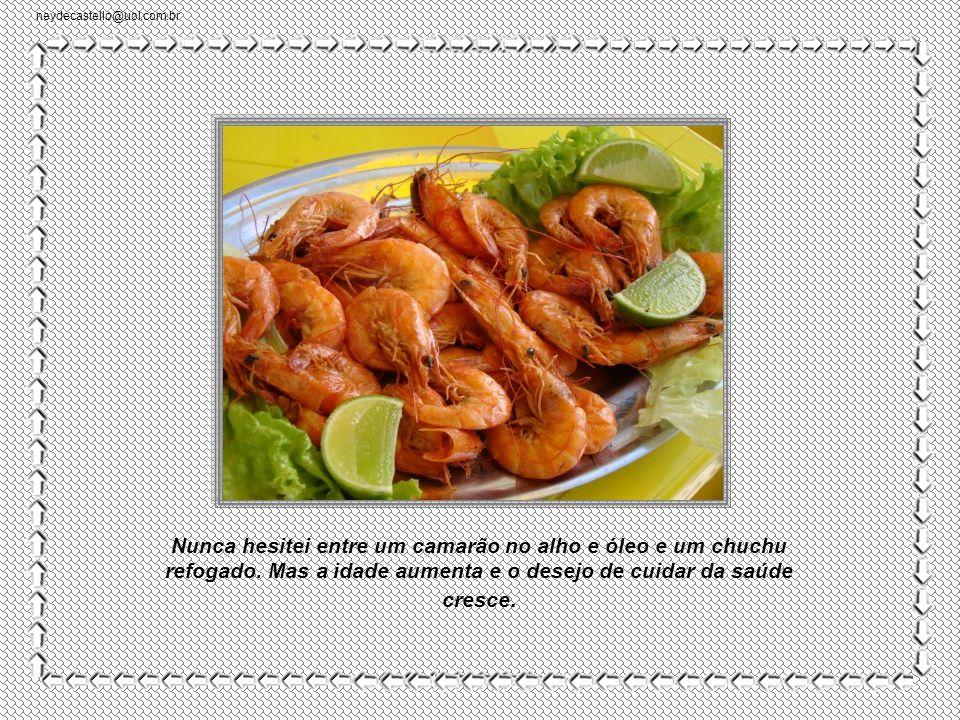 neydecastello@uol.com.br Sempre estive dividido entre a volúpia de comer bem e a necessidade de me alimentar com saúde..