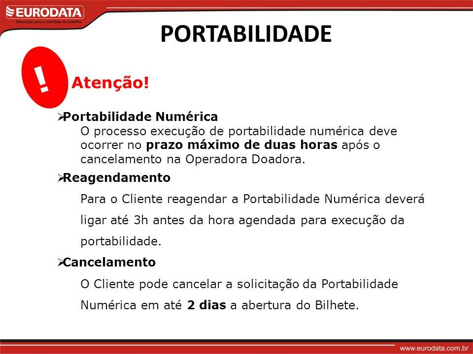 PORTABILIDADE Portabilidade Numérica O processo execução de portabilidade numérica deve ocorrer no prazo máximo de duas horas após o cancelamento na Operadora Doadora.