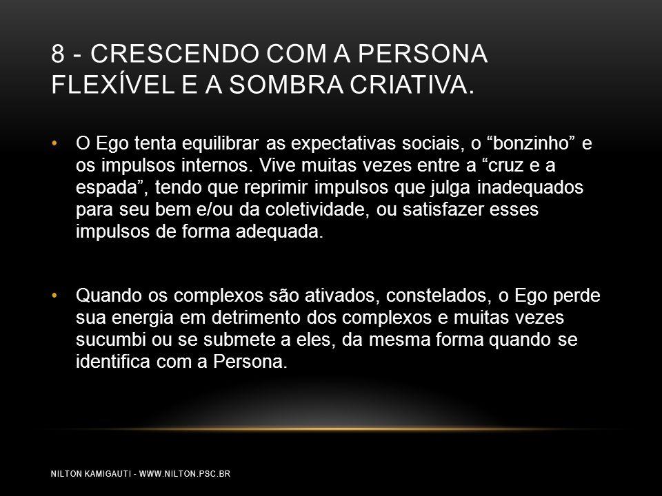 8 - CRESCENDO COM A PERSONA FLEXÍVEL E A SOMBRA CRIATIVA.
