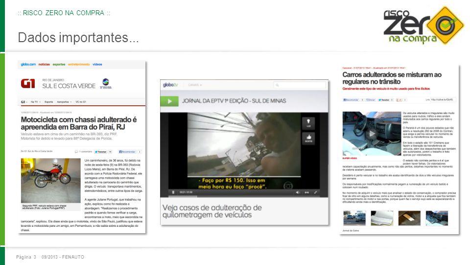Dados importantes... Página 3 09/2013 - FENAUTO :: RISCO ZERO NA COMPRA ::