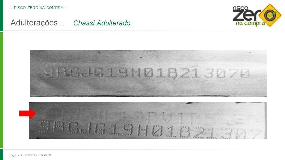 Adulterações... Chassi Adulterado Página 6 09/2013 - FENAUTO :: RISCO ZERO NA COMPRA ::