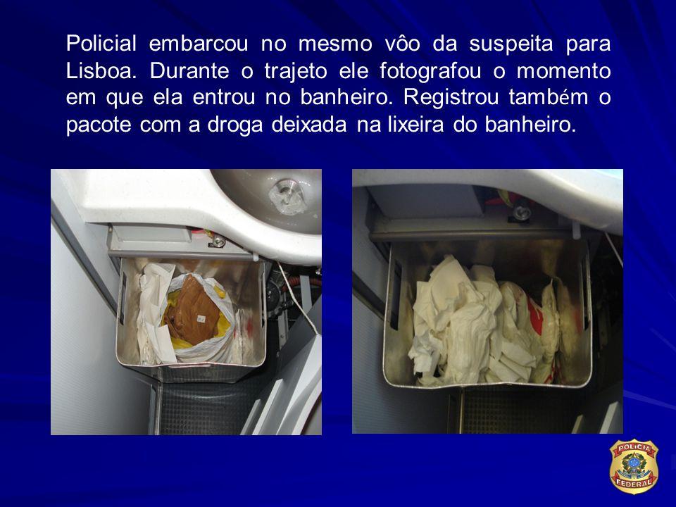 Policial embarcou no mesmo vôo da suspeita para Lisboa. Durante o trajeto ele fotografou o momento em que ela entrou no banheiro. Registrou tamb é m o