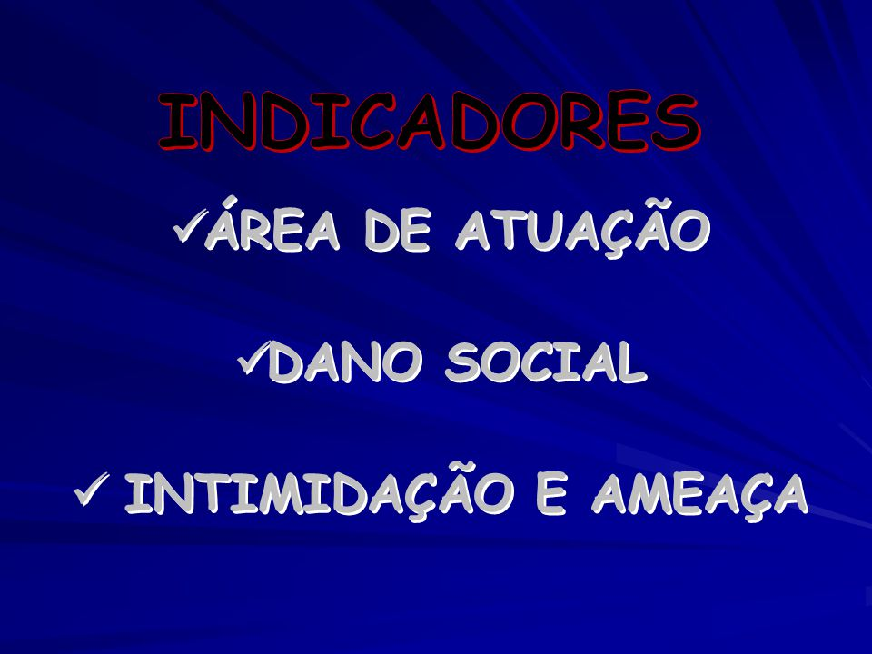 ÁREA DE ATUAÇÃO DANO SOCIAL INTIMIDAÇÃO E AMEAÇA ÁREA DE ATUAÇÃO DANO SOCIAL INTIMIDAÇÃO E AMEAÇA