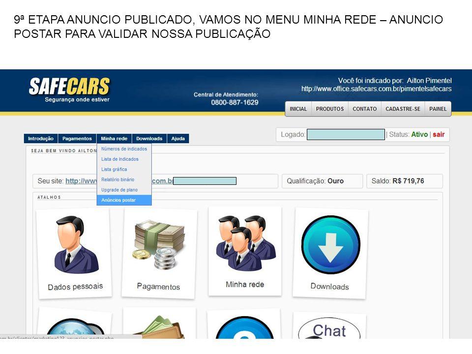9ª ETAPA ANUNCIO PUBLICADO, VAMOS NO MENU MINHA REDE – ANUNCIO POSTAR PARA VALIDAR NOSSA PUBLICAÇÃO