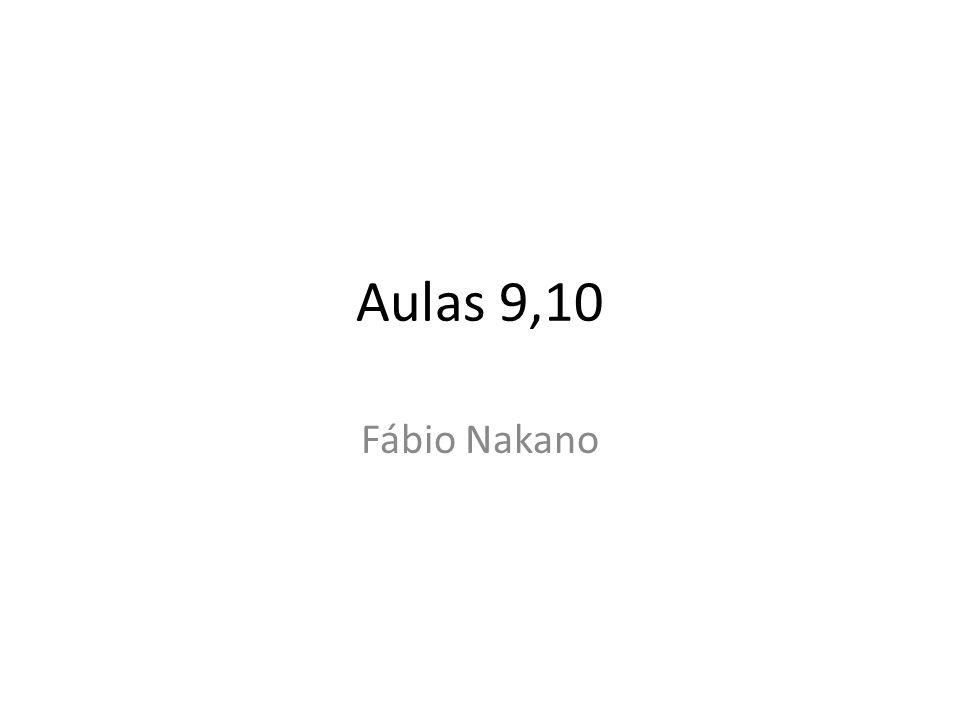 Aulas 9,10 Fábio Nakano