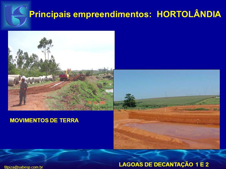 fjtpiza@sabesp.com.br Principais empreendimentos: HORTOLÂNDIA LAGOAS DE DECANTAÇÃO 1 E 2 MOVIMENTOS DE TERRA