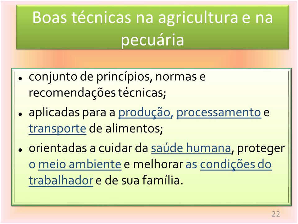 Boas técnicas na agricultura e na pecuária conjunto de princípios, normas e recomendações técnicas; aplicadas para a produção, processamento e transpo