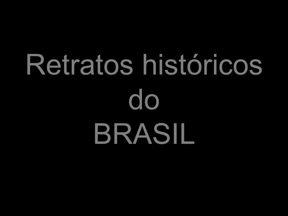 Retratos históricos do BRASIL