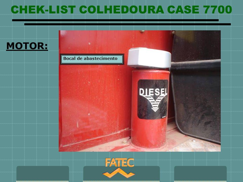 CHEK-LIST COLHEDOURA CASE 7700 MOTOR: Bocal de abastecimento