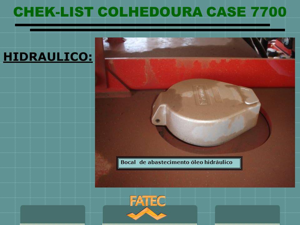 CHEK-LIST COLHEDOURA CASE 7700 HIDRAULICO: Bocal de abastecimento óleo hidráulico