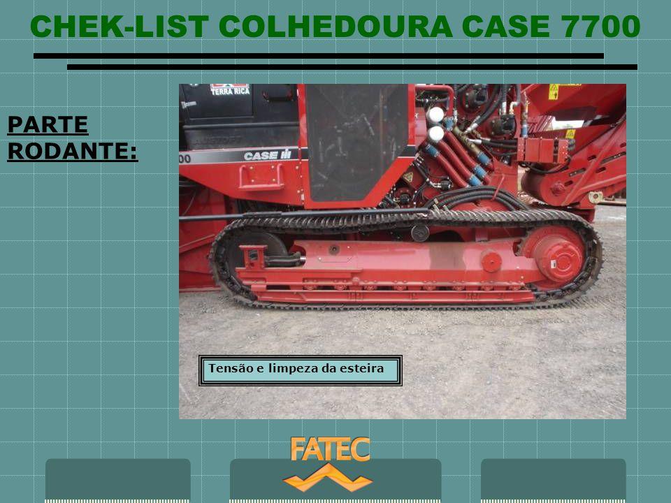 CHEK-LIST COLHEDOURA CASE 7700 PARTE RODANTE: Tensão e limpeza da esteira