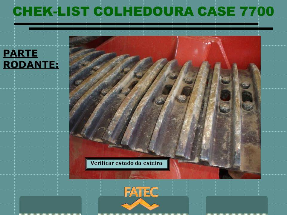 CHEK-LIST COLHEDOURA CASE 7700 PARTE RODANTE: Verificar estado da esteira