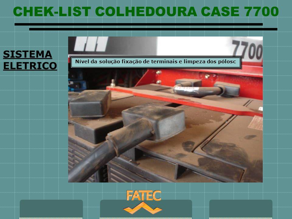 CHEK-LIST COLHEDOURA CASE 7700 SISTEMA ELETRICO Nível da solução fixação de terminais e limpeza dos pólosc