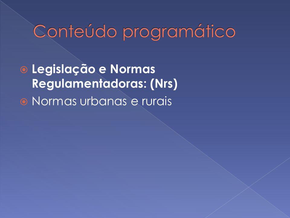 Legislação e Normas Regulamentadoras: (Nrs) Normas urbanas e rurais