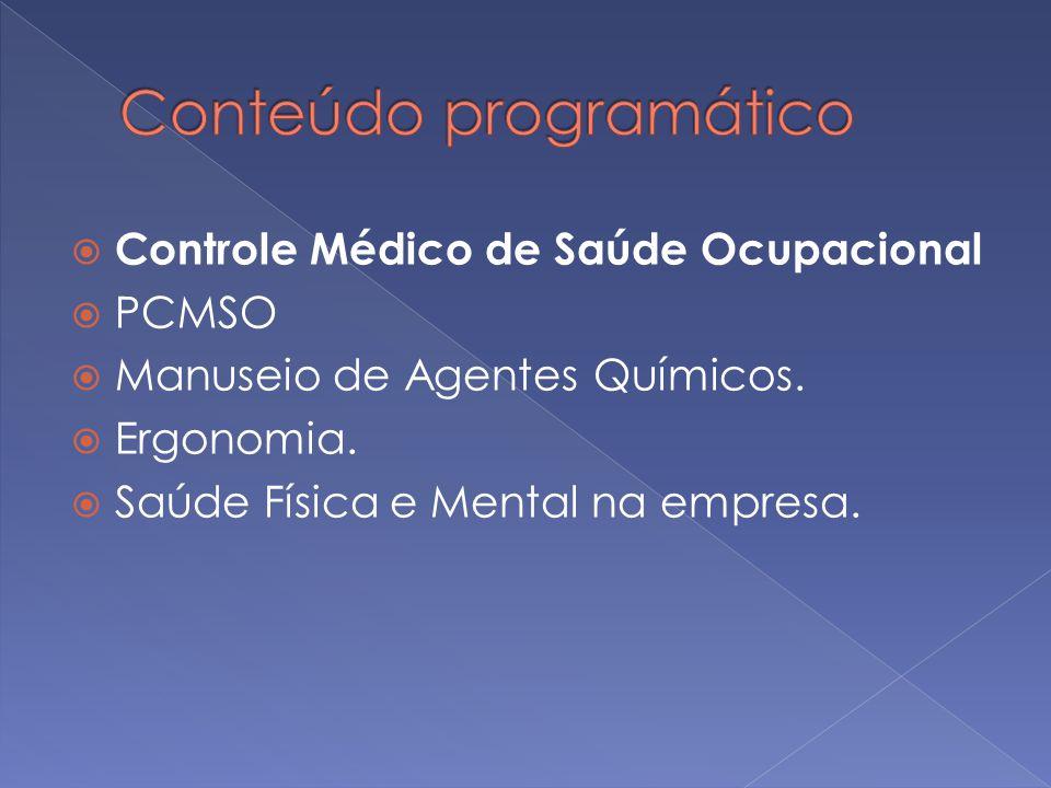 Controle Médico de Saúde Ocupacional PCMSO Manuseio de Agentes Químicos. Ergonomia. Saúde Física e Mental na empresa.