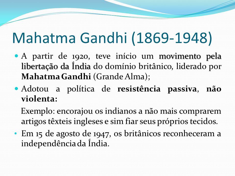 Mahatma Gandhi (1869-1948) movimento pela libertação da Índia A partir de 1920, teve início um movimento pela libertação da Índia do domínio britânico