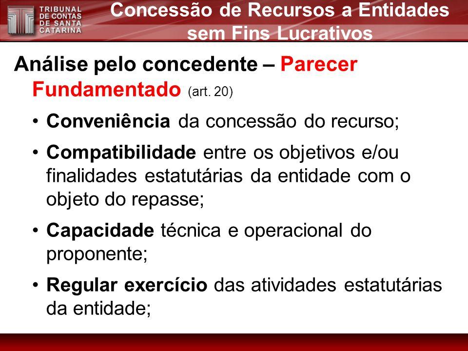 Análise pelo concedente – Parecer Fundamentado (art. 20) Conveniência da concessão do recurso; Compatibilidade entre os objetivos e/ou finalidades est