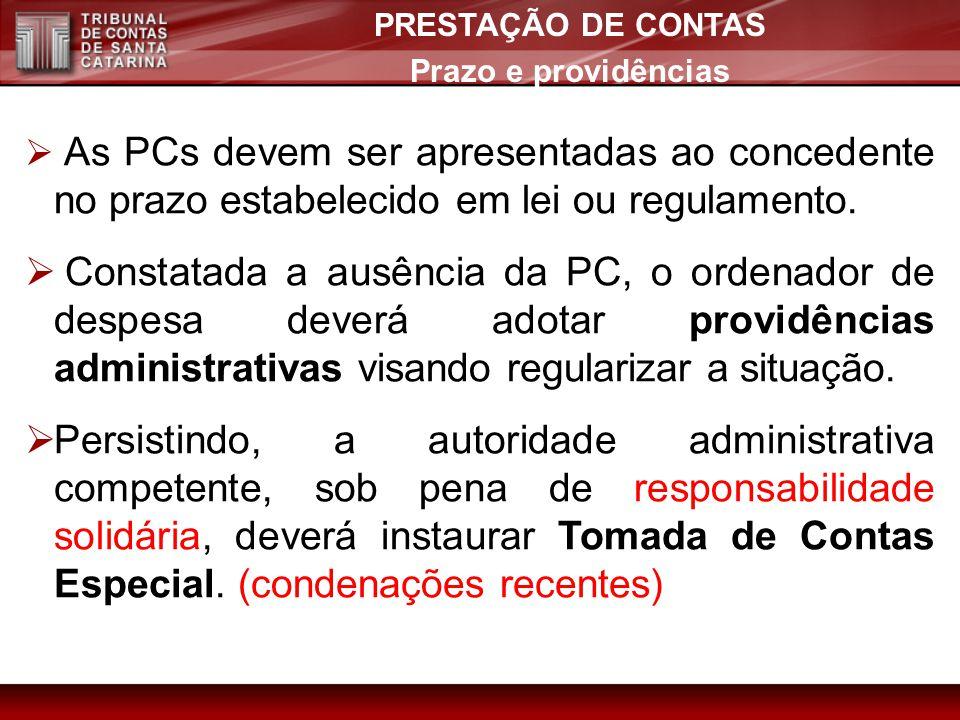 As PCs devem ser apresentadas ao concedente no prazo estabelecido em lei ou regulamento. Constatada a ausência da PC, o ordenador de despesa deverá ad