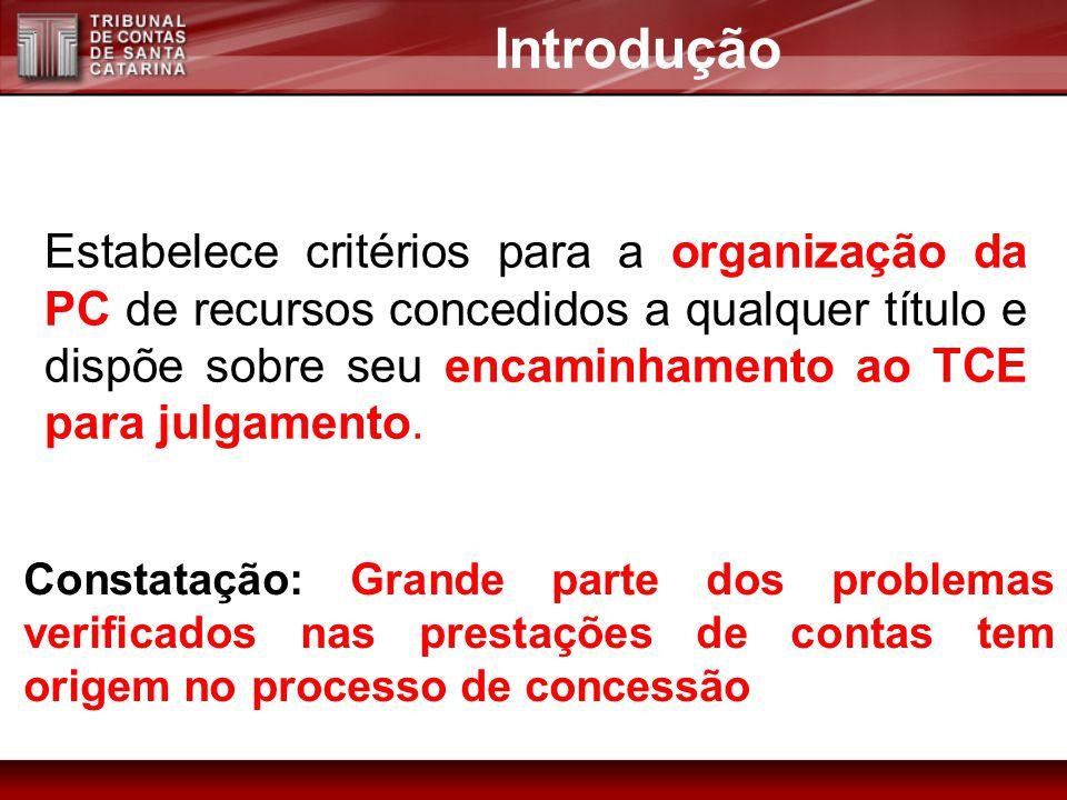 Estabelece critérios para a organização da PC de recursos concedidos a qualquer título e dispõe sobre seu encaminhamento ao TCE para julgamento. Intro