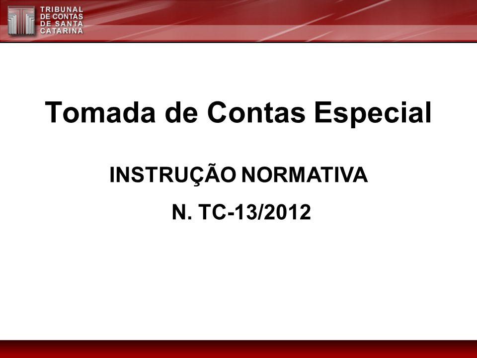 Tomada de Contas Especial INSTRUÇÃO NORMATIVA N. TC-13/2012