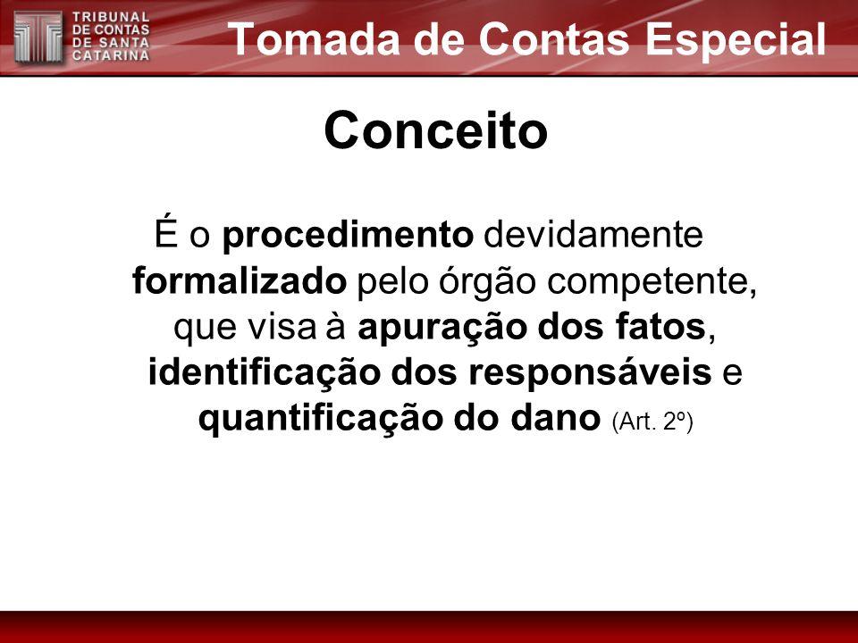 Conceito É o procedimento devidamente formalizado pelo órgão competente, que visa à apuração dos fatos, identificação dos responsáveis e quantificação