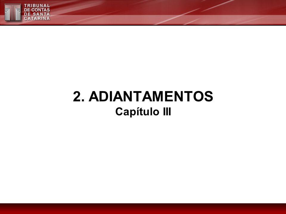 2. ADIANTAMENTOS Capítulo III