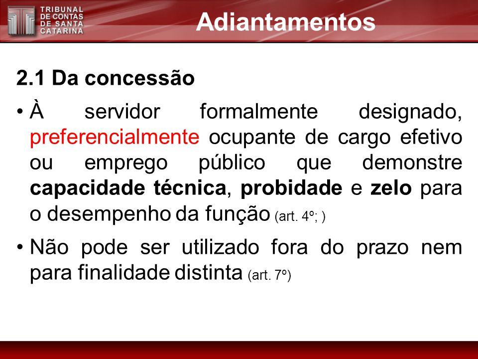 2.1 Da concessão À servidor formalmente designado, preferencialmente ocupante de cargo efetivo ou emprego público que demonstre capacidade técnica, pr