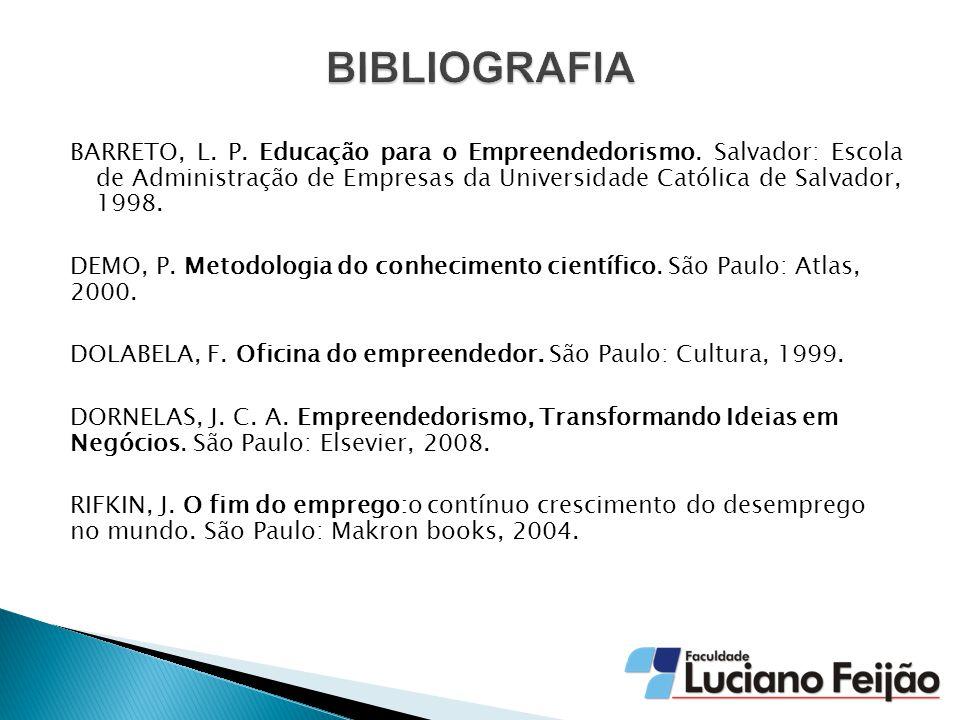 BARRETO, L.P. Educação para o Empreendedorismo.