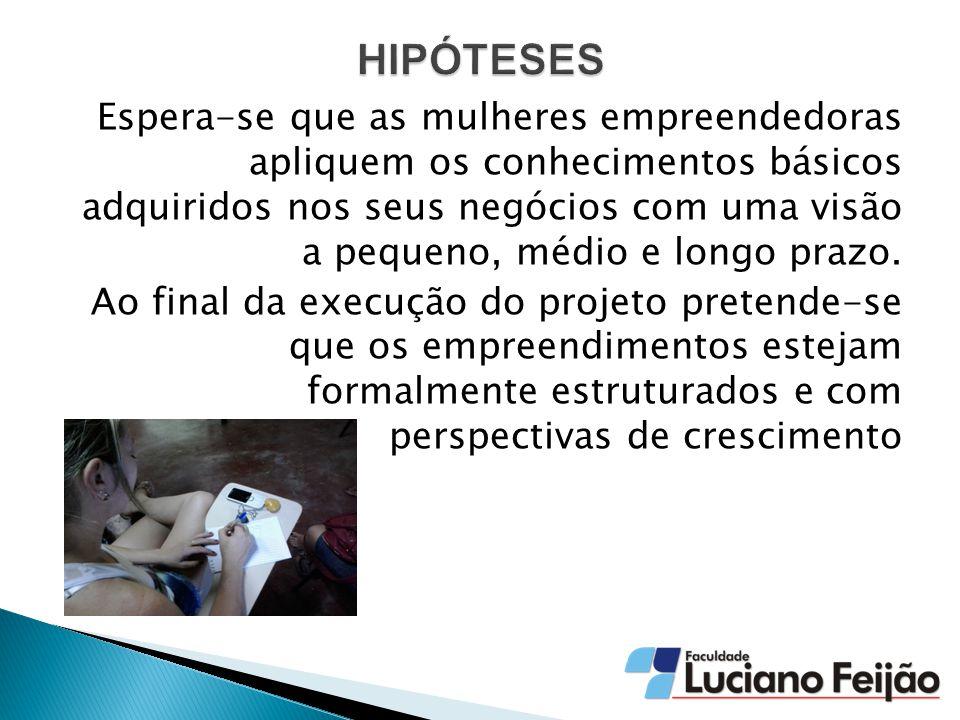 O projeto foi desenvolvido na sede da instituição parceira denominado Centro Social Rosa Gatorno e através de diversas ações de recrutamento, o projeto captou 12 (doze) candidatas.