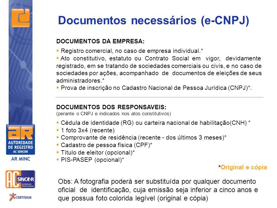 Documentos necessários (e-CNPJ) Obs: A fotografia poderá ser substituída por qualquer documento oficial de identificação, cuja emissão seja inferior a