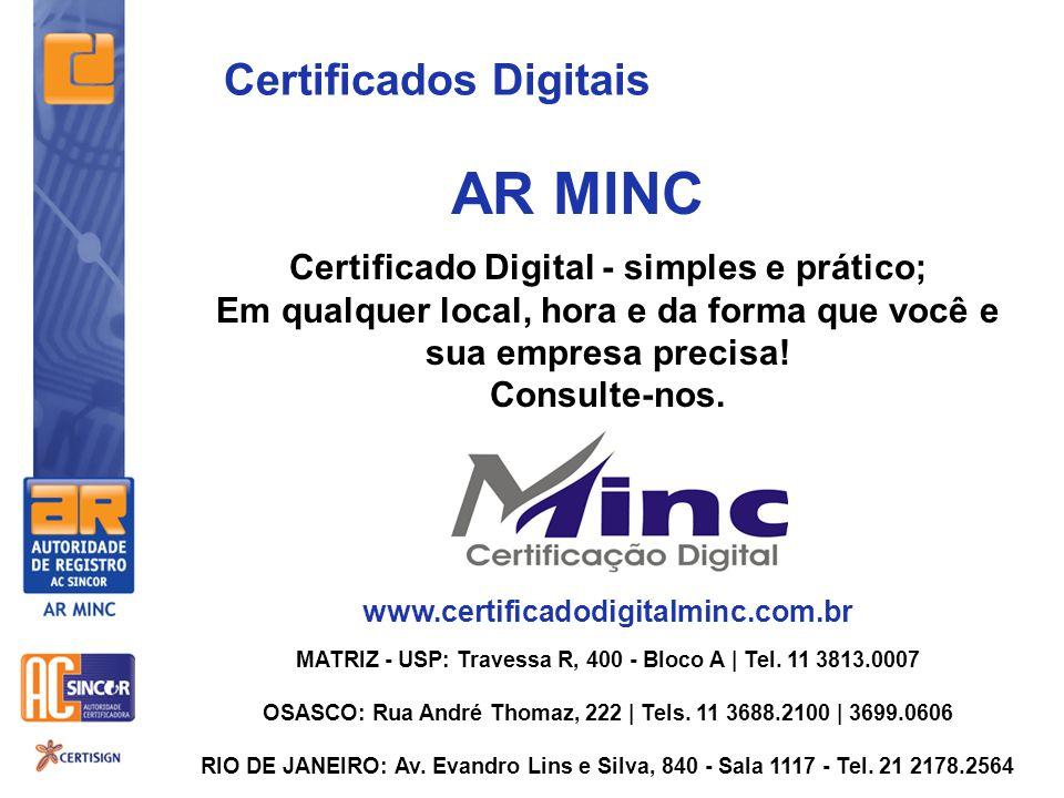 Certificado Digital - simples e prático; Em qualquer local, hora e da forma que você e sua empresa precisa! Consulte-nos. www.certificadodigitalminc.c