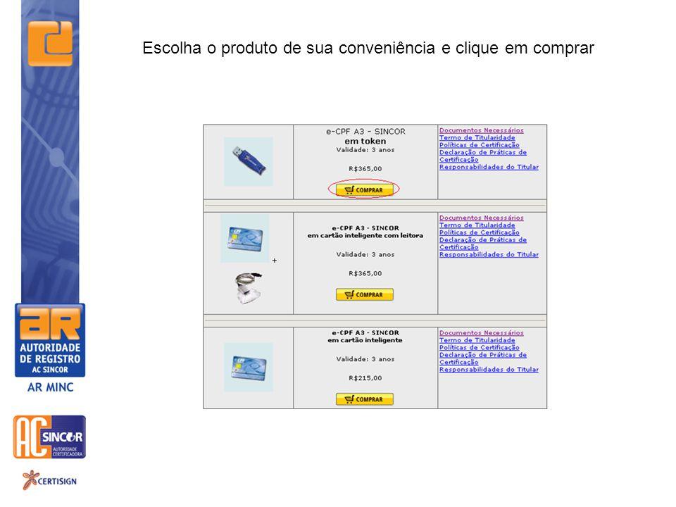 Escolha o produto de sua conveniência e clique em comprar