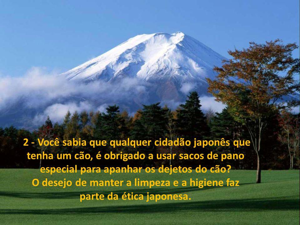 1 - Você sabia que as crianças japonesas limpam as suas escolas todos os dias, por 15 minutos, juntamente com os professores, o que levou ao surgiment
