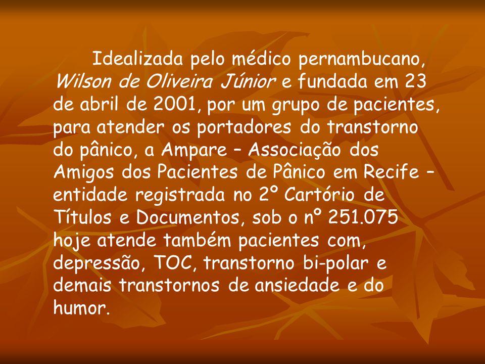 Idealizada pelo médico pernambucano, Wilson de Oliveira Júnior e fundada em 23 de abril de 2001, por um grupo de pacientes, para atender os portadores