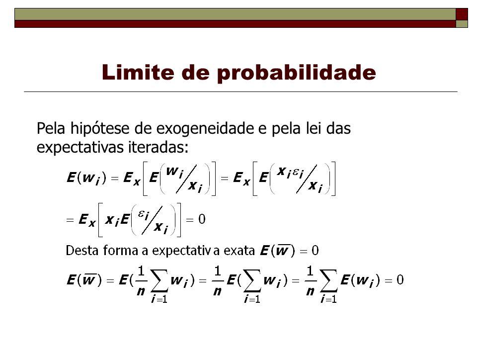 Limite de probabilidade Pela hipótese de exogeneidade e pela lei das expectativas iteradas: