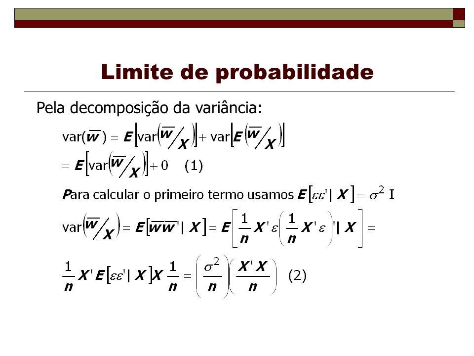 Limite de probabilidade Pela decomposição da variância: