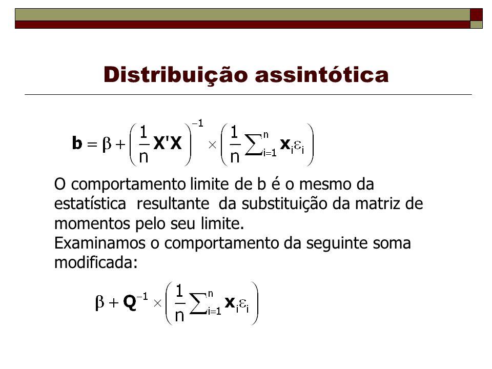 Distribuição assintótica O comportamento limite de b é o mesmo da estatística resultante da substituição da matriz de momentos pelo seu limite.