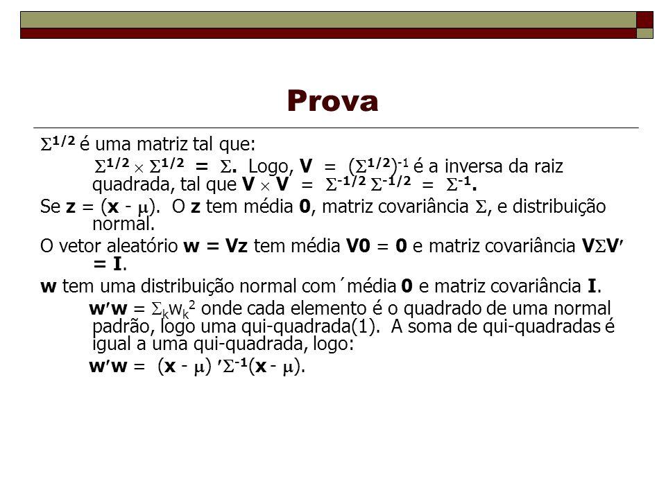 Prova 1/2 é uma matriz tal que: 1/2 1/2 =.